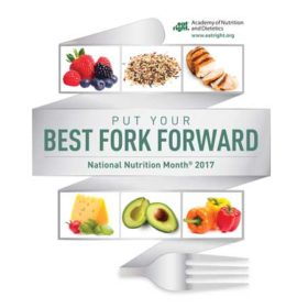 "Eight Ways to ""Put Your Best Fork Forward!"" for National Nutrition Month®"